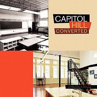 Capitol Hill konverteret af Dennis & kristen A.