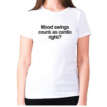 Womens funny gym t-shirt slogan tee ladies workout - Mood swings count as cardio right