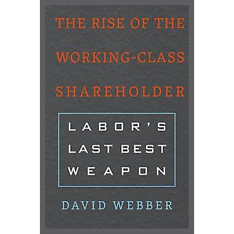 Rise of the WorkingClass Shareholder by David H Webber