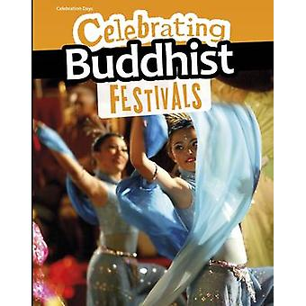 Celebrating Buddhist Festivals by Nick Hunter