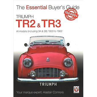 Triumph TR2  TR3  All models including 3A  3B 1953 to by Alastair Connersr