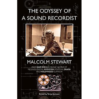 Odyssey of a Sound Recordist by Malcolm Stewart