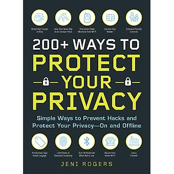 200 Ways to Protect Your Privacy by Jeni Rogers