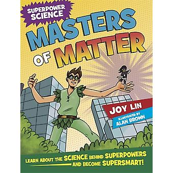 Superpower Science Masters of Matter by Joy Lin