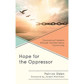 Hope for the Oppressor by Oden & Patrick