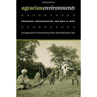 Agrarian Environments - Resources - Representations - and Rule in Indi