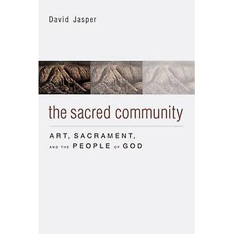 The Sacred Community  Art Sacrament and the People of God by David Jasper