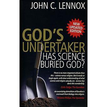 Gods Undertaker  Has Science Buried God by John Lennox