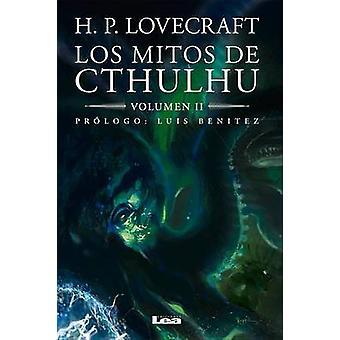 Los Mitos de Cthulhu - Volumen 2 by Howard Phillip Lovecraft - 9789877