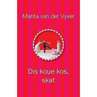 Dis koue kos skat by Vyver & Marita van der