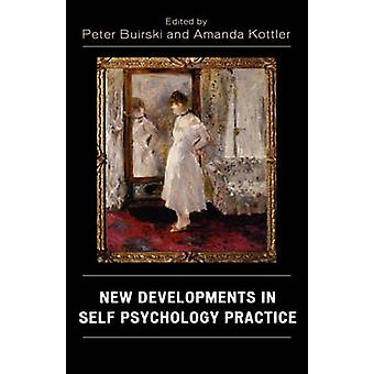 New Developments in Self Psychology Practice by Buirski & Peter