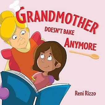 Grandmother Doesnt Bake Anymore by Rizzo & Reni