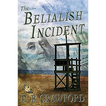 The Belialish Incident by Crawford & D. B.