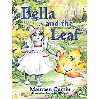 Bella and the Leaf by Curtin & Maureen