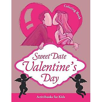 Sweet Date Valentines Day Coloring Book de for Kids & Activibooks