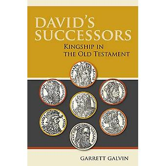 Davids Successors Kingship in the Old Testament by Galvin & Garrett