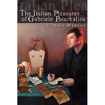 The Italian Pleasures of Gabriele Paterkallos by Maneos & Pietros