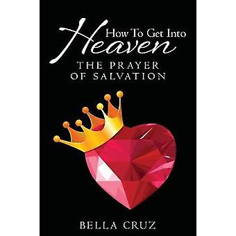 How To Get Into Heaven The Prayer of Salvation by Cruz & Bella