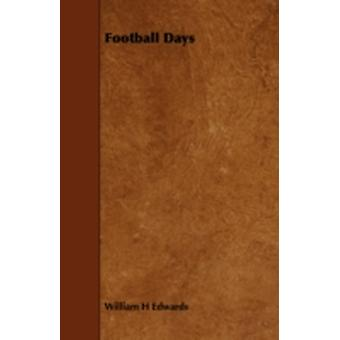 Football Days by Edwards & William H