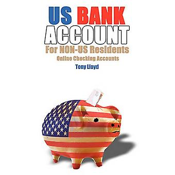 US Bank Account For NONUS Residents Online Checking Accounts by Lloyd & Tony