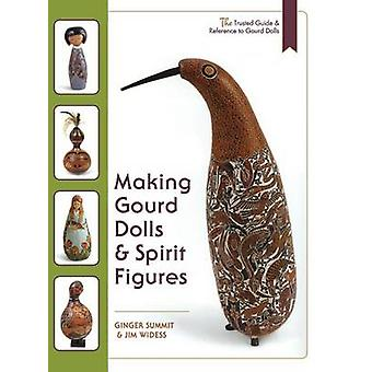 Making Gourd Dolls  Spirit Figures by Widess & James