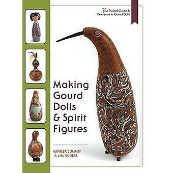 Making Gourd Dolls  Spirit Figures by Widess & James