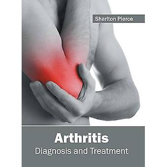 Arthritis Diagnosis and Treatment by Pierce & Sharlton