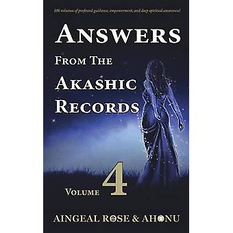 Risposte da The Akashic Records Vol 4 Practical Spirituality for a Changing World di OGrady & Aingeal Rose