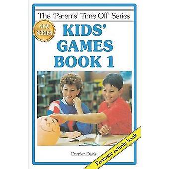 Kids Games Book 1 by Davis & Damien