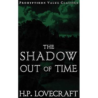 The Shadow Out of Time by Lovecraft & H. P.