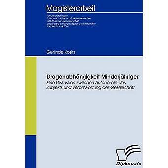 Drogenabhngigkeit Minderjhriger by Kosits & Gerlinde