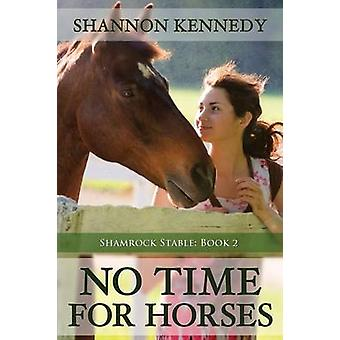 No Time for Horses by Kennedy & Shannon