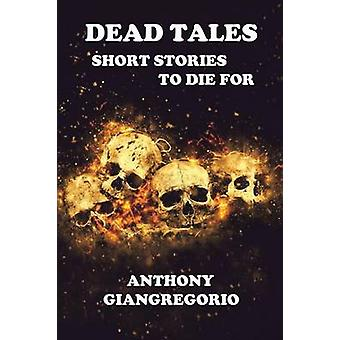 Dead Tales Short Stories to Die for by Giangregorio & Anthony