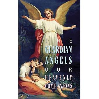 The Guardian Angels - Our Heavenly Companions by Anonymous - 978089555