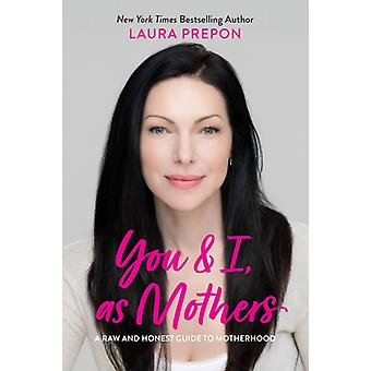 You and I als Mothers von Laura Prepon