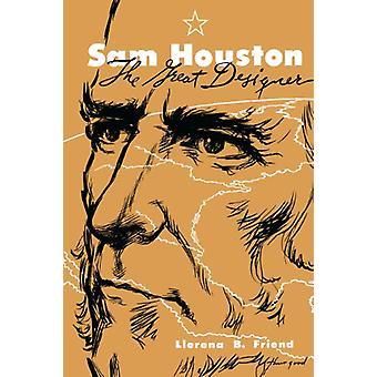 Sam Houston - the Great Designer by Llerena Friend - 9780292784222 Bo