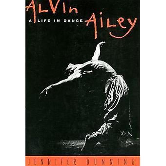 Alvin Ailey - Elämä Dance Jennifer Dunning - 9780306808258 Kirja