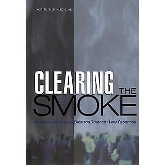 Clearing the Smoke - Assessing the Science Base for Tobacco Harm Reduc