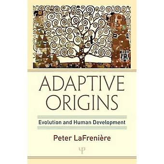 Adaptive Origins - Evolution and Human Development by Peter LaFreniere