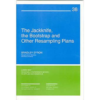 The Jack-knife - the Bootstrap and Other Resampling Plans by Bradley