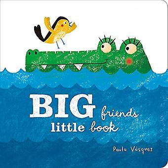 Big Friends - Little Book by Paula Vasquez - 9781423652298 Book