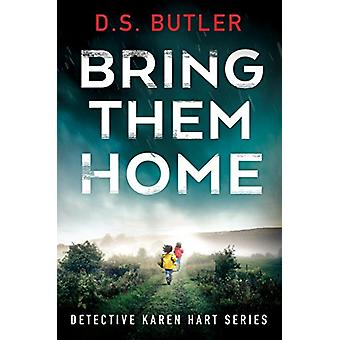 Bring Them Home by D. S. Butler - 9781503904934 Book