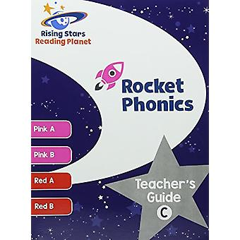 Reading Planet Rocket Phonics Teacher's Guide C (Pink A - Red B) by A