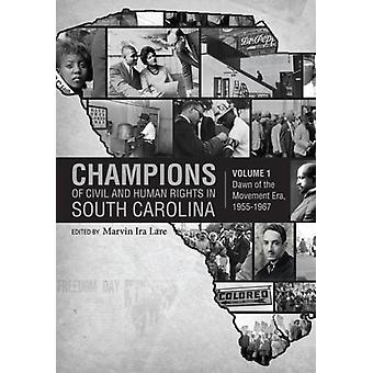 Champions of Civil and Human Rights in South Carolina - Dawn of the Mo