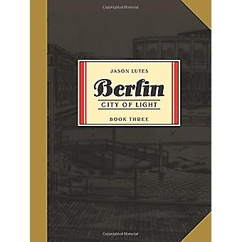Berlin Book Three - Ljusets stad av Jason Lutes - 9781770463271 Bok