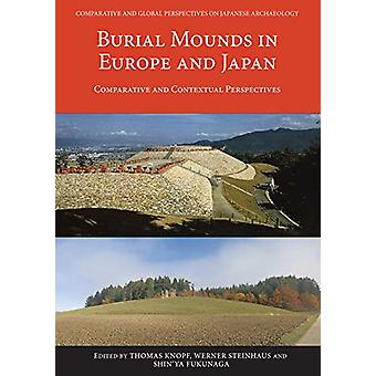 Burial Mounds in Europe and Japan - Comparative and Contextual Perspec