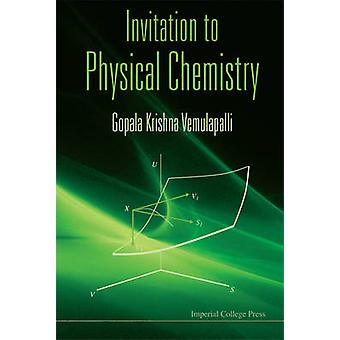 Invitation to Physical Chemistry by G.K. Vemulapalli - 9781848163010