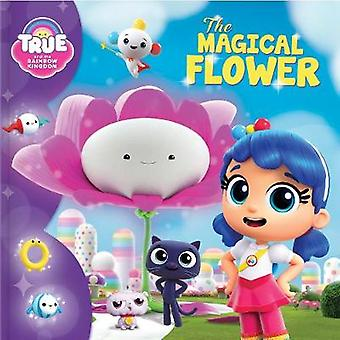 True and the Rainbow Kingdom - The Magical Flower by Anne Paradis - 97