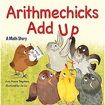 Arithmechicks Add Up - A Math Story by Ann Marie Stephens - 9781629798