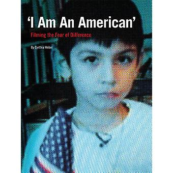I am an American - Filming the Fear of Difference by Cynthia Weber - 9